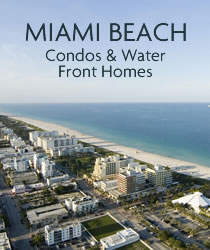 Miami Beach Condos and Water Front Homes